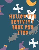 Halloween Activity Book For Kids: Ages 4 - 8 Coloring Pages Connect the Dots Word Search Word Scramble and more
