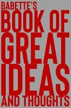 Babette's Book of Great Ideas and Thoughts