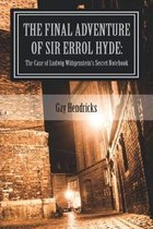 The Final Adventure of Errol Hyde: The Case of Ludwig Wittgenstein's Secret Notebook