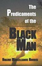 The Predicaments of the Black Man