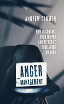 Anger Management: How to Control Your Temper and Overcome Your Anger for Good
