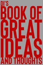 Di's Book of Great Ideas and Thoughts