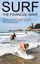 Surf the Financial Wave: The advice to become financially independent and retire early I wish somebody had given me when I was 20 years old