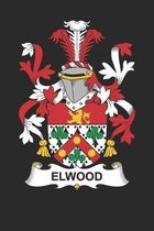 Elwood: Elwood Coat of Arms and Family Crest Notebook Journal (6 x 9 - 100 pages)
