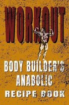 Anabolic Recipe Book: Body Builder's Workout My Found Saved and recorded Recipes, First Coffee