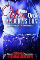 When You Open Pandora Boxs: Through The Eyes Of A Hairdresser