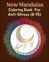 New Mandalas Coloring Book For Anti-Stress (8-15)