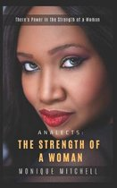 Analects: The Strength of A Woman: There's Power in the Strength of A Woman