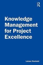 Knowledge Management for Project Excellence