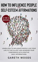 How to Influence People and Daily Self-Esteem Affirmations 2-in-1 Book