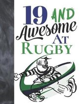 19 And Awesome At Rugby: Game College Ruled Composition Writing School Notebook To Take Teachers Notes - Gift For Teen Rugby Players
