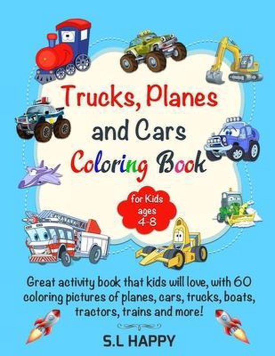 Trucks Planes And Cars Coloring Book For Kids ages 4-8