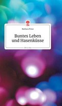 Buntes Leben und Hasenkusse. Life is a Story - story.one