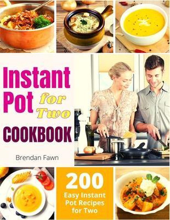 Instant Pot for Two Cookbook: 200 Easy Instant Pot Recipes for Two