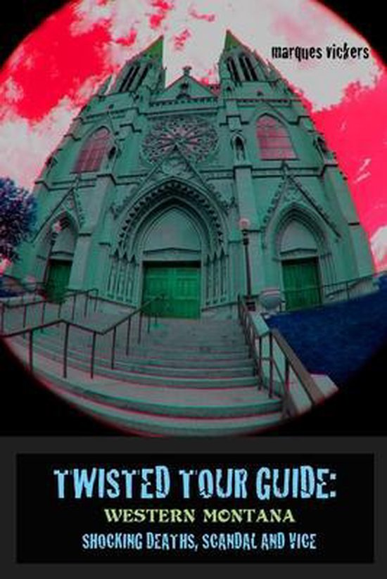 Boek cover Twisted Tour Guide: Western Montana van Marques Vickers (Paperback)