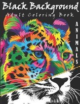 Black Background Adult Coloring Book: Animals Coloring Book Black Background