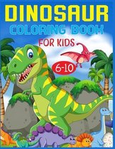 Dinosaur Coloring Book For Kids Ages 6-10