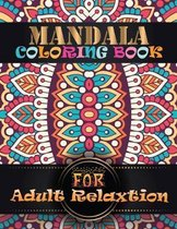 Mandala Coloring Book For Adult Relaxtion: 100 Unique Different Mandala Images Stress Gorgeous Designs and Beautiful Mandalas and Inspirational Quotes