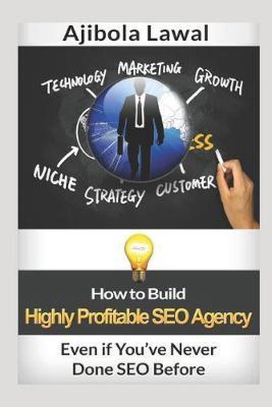 How to Build Highly Profitable SEO Agency Even if You've Never Done SEO Before: Learn How Digital Marketing Works & The Industries to Target