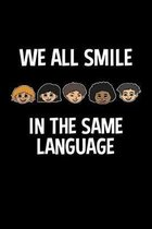 We All Smile In The Smile In The Same Language: Unity Notebook for World Peace