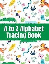 A to Z Alphabet Tracing Book