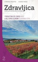 Zdravljica: I Produttori Del Carso (Kras) E Dell'Istria Slovena (Slovenska Istra)