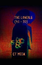 The Loners ( 41 - 50 )