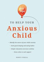 Omslag 101 Tips to Help Your Anxious Child: Ways to Help Your Child Overcome Their Fears and Worries