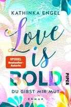 Love is Bold – Du gibst mir Mut