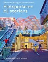 Fietsparkeren bij stations - 20 jaar ontwikkeling, ontwerp en realisatie