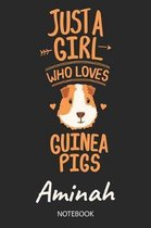 Just A Girl Who Loves Guinea Pigs - Aminah - Notebook