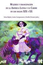 Mujeres y Emancipacion de la América Latina y el Caribe en los siglos XIX y XX