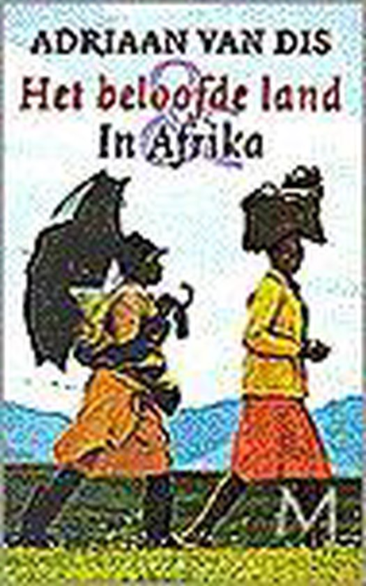Beloofde land en in Afrika - Adriaan van Dis |