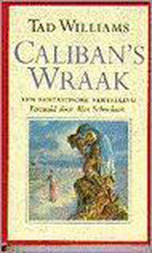Caliban's wraak - Tad Williams |