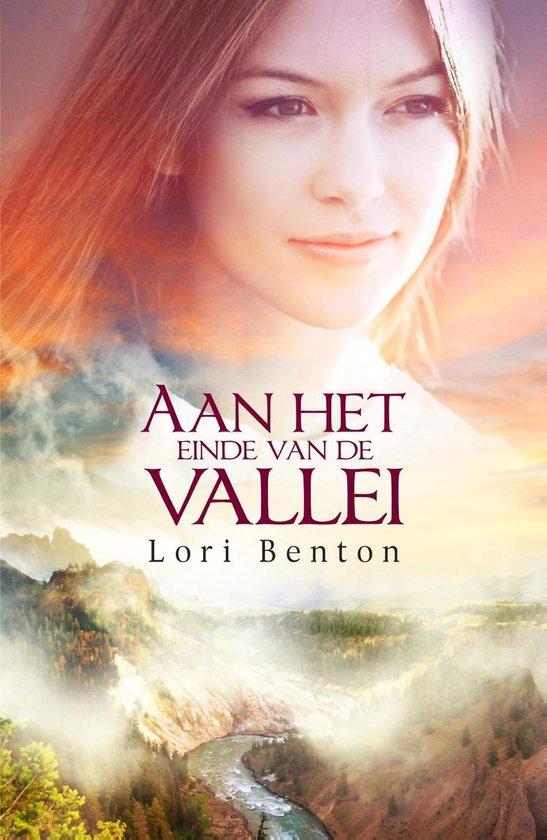 Aan het einde van de vallei - Lori Benton |