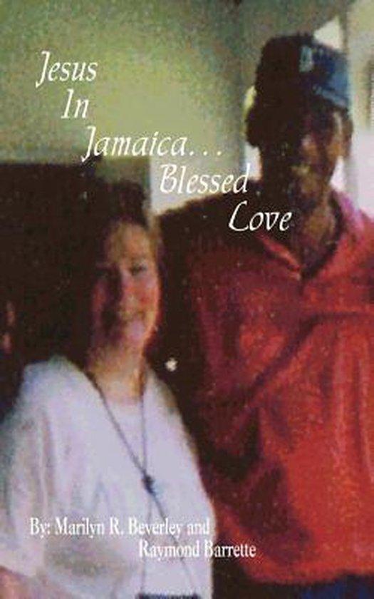 Boek cover Jesus in Jamaica. . . Blessed Love van Marilyn R. Beverley (Paperback)