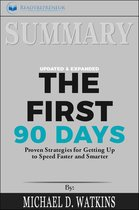 Afbeelding van Summary of The First 90 Days, Updated and Expanded: Proven Strategies for Getting Up to Speed Faster and Smarter by Michael Watkins