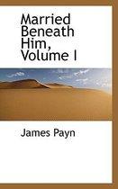 Married Beneath Him, Volume I
