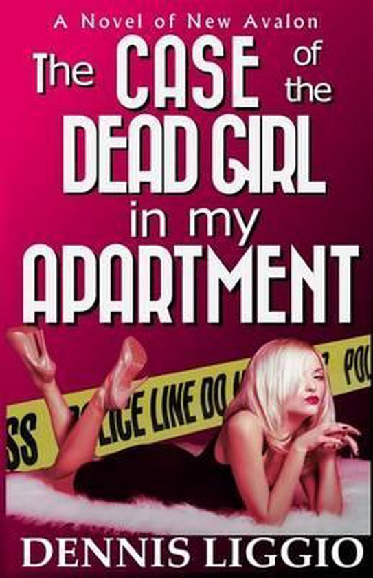 The Case of the Dead Girl in My Apartment