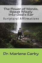 Boek cover The Power of Words, Speak Wisely Into Gods Ear van Dr Marlene M Carby
