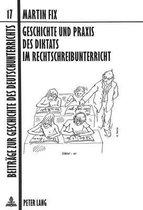 Geschichte Und Praxis Des Diktats Im Rechtschreibunterricht