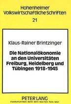 Die Nationaloekonomie an Den Universitaeten Freiburg, Heidelberg Und Tuebingen 1918-1945