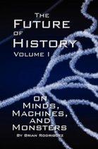 The Future of History Volume I