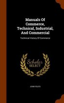 Manuals of Commerce, Technical, Industrial, and Commercial