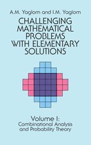 Challenging Mathematical Problems with Elementary Solutions, Vol. I