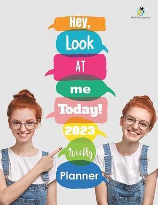 Hey, Look at Me Today! 2023 Weekly Planner