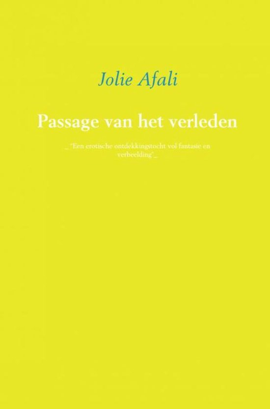 Passage van het verleden - Jolie Afali | Fthsonline.com