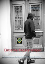 Boek cover Einsame Begegnungen van Matthias Kubat