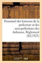 Personnel des barreaux de la prefecture et des sous-prefectures du departement des Ardennes