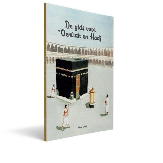 De Gids voor Oemrah en Hadj - Aboe Ismail |